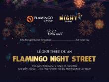 ĐĂNG KÍ THAM GIA SỰ KIỆN MỞ BÁN GIỚI THIỆU DỰ ÁN FLAMINGO NIGHT STREET!